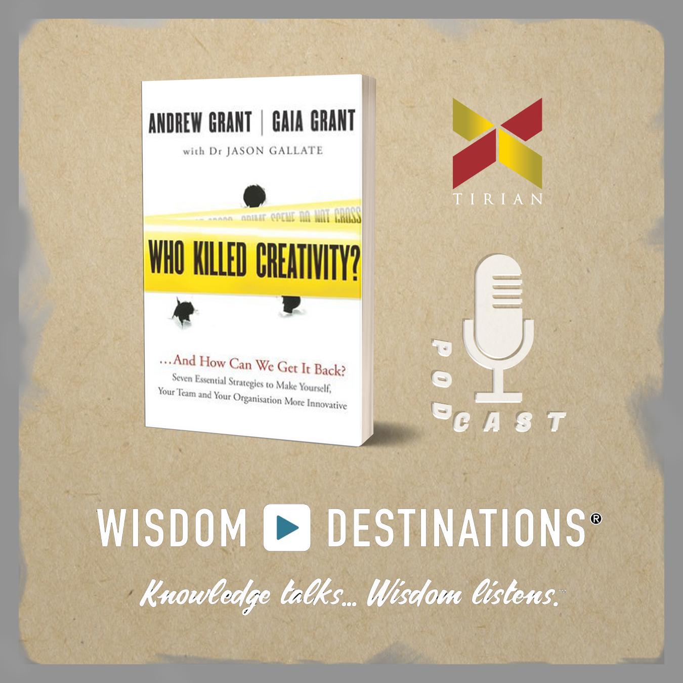 """Who Killed Your Creativity?"" Wisdom Destination"